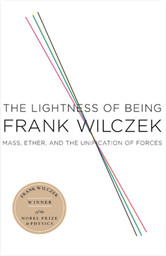 Frank Wilczek: The Lightness of Being